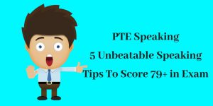 PTE EXAM: 5 UNBEATABLE SPEAKING TIPS