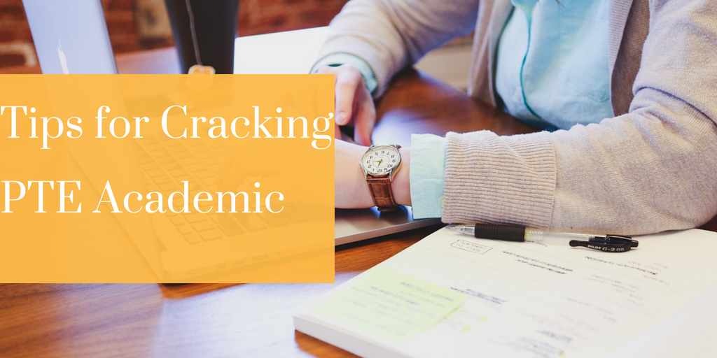 How to Crack PTE Academic Exam? Tips for Cracking PTE Academic