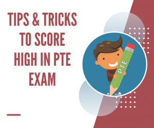 How to Score High in PTE Academic Exam? Reading & Writing Tips