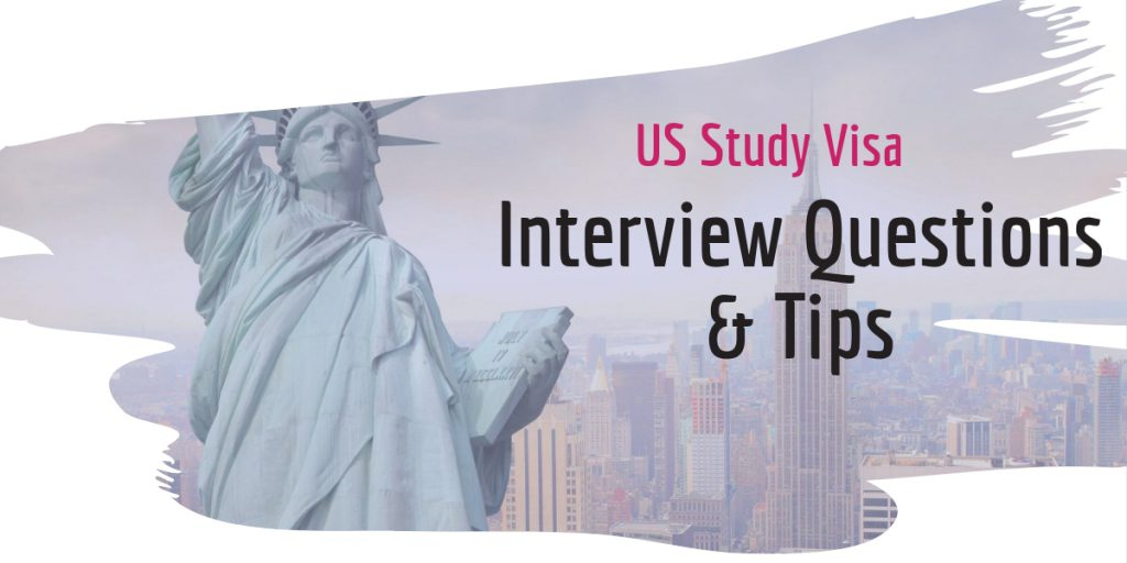 US F1 Study Visa Interview Questions 2018 – Tips to Get Visa Successfully