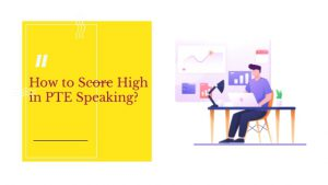How to Score High in PTE Speaking? – Next World Education