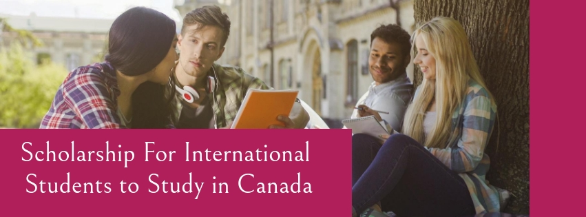 Looking to Study in Canada through Scholarship? Here are the List of Scholarship Programs