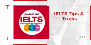 IELTS Tips & Tricks  :  Score 7+ Bands in IELTS exam With These Tips