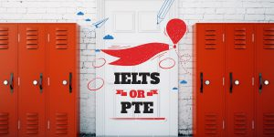 The Big Question: IELTS or PTE?