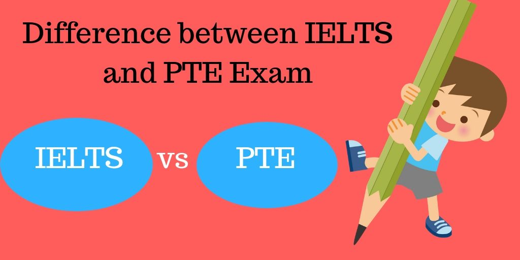 Difference between IELTS and PTE Exam – Next World Education