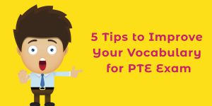 5 Mind-Blowing Tips to Improve Your Vocabulary for PTE Exam